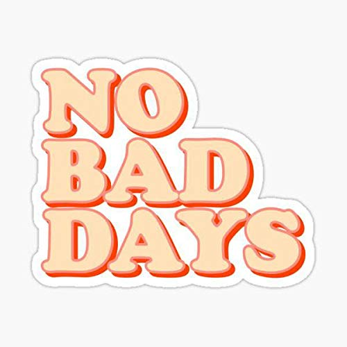 DKISEE 3 PCs/PACK No Bad Days Sticker, 3x3 In, Mental Health Vinyl Waterproof Sticker 4 inches