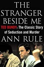 The Stranger Beside Me – Ted Bundy – The Classic Case of Serial Murder – 20th Anniversary