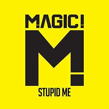Stupid Me
