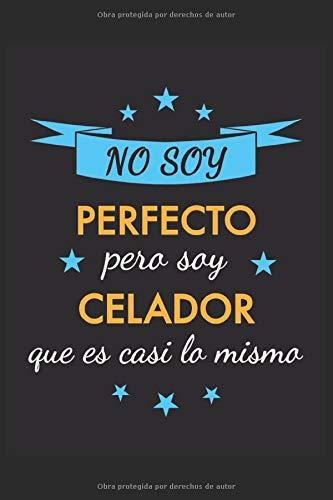 Cuaderno de Notas No soy perfecto pero soy celador que es casi...