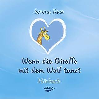 Wenn die Giraffe mit dem Wolf tanzt     Vier Schritte zu einer einfühlsamen Kommunikation              Autor:                                                                                                                                 Serena Rust                               Sprecher:                                                                                                                                 Stephan Müller                      Spieldauer: 2 Std. und 41 Min.     Noch nicht bewertet     Gesamt 0,0