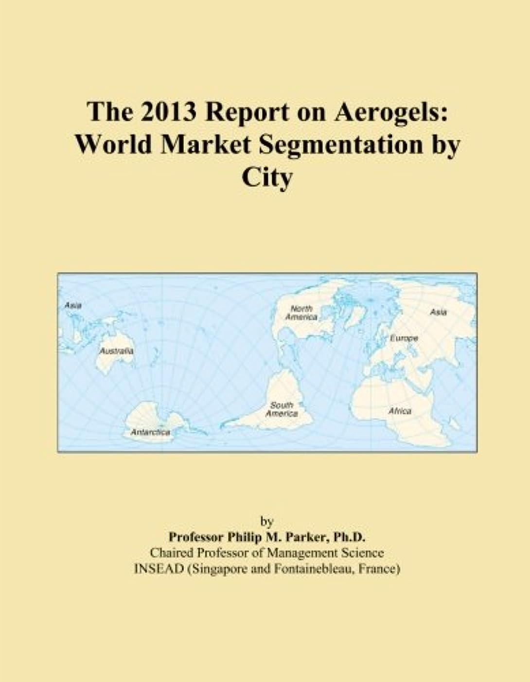 失業者コイン明らかにThe 2013 Report on Aerogels: World Market Segmentation by City