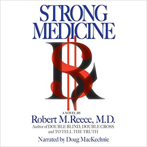 Strong Medicine Audiobook By Robert M. Reece M.D. cover art