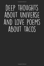 Deep Thoughts About Universe And Love Poems About Tacos: Blank Lined Notebook Journal - Gift for Taco Lovers