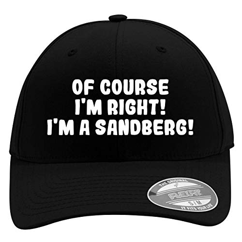 of Course I'm Right! I'm A Sandberg! - Men's Flexfit Baseball Cap Hat - Men's Flexfit Baseball Cap Hat, Black, Small/Medium
