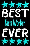 Best Farm Worker Ever: Personalized Notebook - Journal Gift Ideas for Farm Worker   6x9 inch, Over 120 Pages Blank Lined Journal Notebook Perfect for Birthday Party, Anniversary, Christmas or Occasion