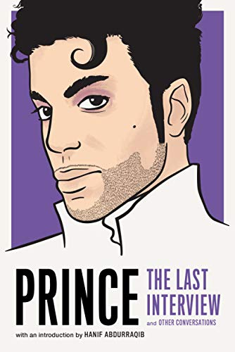 Prince: The Last Interview: and Other Conversations (The Last Interview Series)