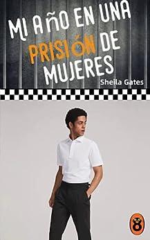 Mi año en una prisión de mujeres 17 de Sheila Gates