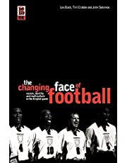 The Changing Face of Football: Racism, Identity and Multiculture in the English Game
