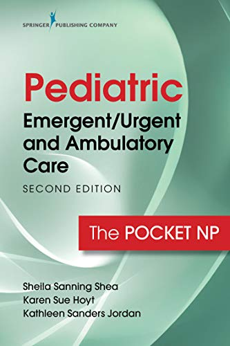 Pediatric Emergent/Urgent and Ambulatory Care, Second Edition: The Pocket NP