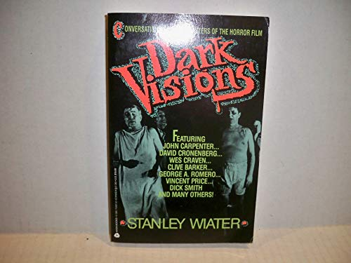 Dark Visions: Conversations With the Masters of the Horror Film