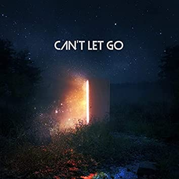 Can't Let Go