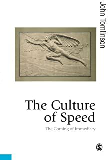 The Culture of Speed: The Coming of Immediacy (Published in association with Theory, Culture & Society) by John Tomlinson(...