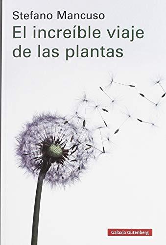 El increíble viaje de las plantas (Rústica Ensayo)