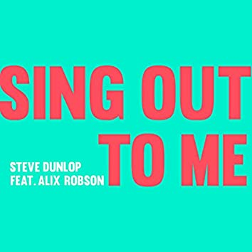 Sing Out To Me
