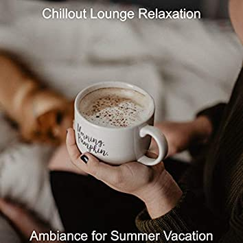 Ambiance for Summer Vacation