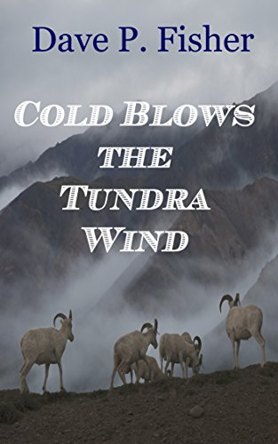 Book: Cold Blows the Tundra Wind by Dave P. Fisher