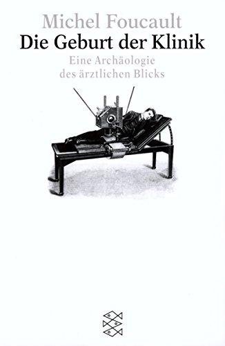 Die Geburt der Klinik: Eine Archäologie des ärztlichen Blicks (Figuren des Wissens/Bibliothek)