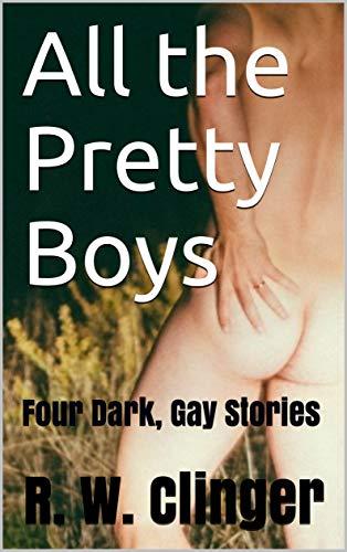 All the Pretty Boys: Four Dark, Gay Stories (English Edition)