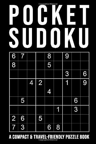 Pocket Sudoku - A Compact & Travel-friendly Puzzle Book: Only 4 X 6 Inches In Size / 5 Difficulty Levels / Easy - Normal -...