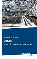 2020: - Wie ein Virus die Welt veraenderte -