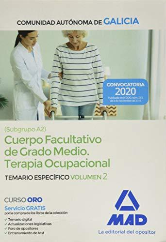 Cuerpo facultativo de grado medio de la Comunidad Autónoma de Galicia (subgrupo A2) especialidad Terapia Ocupacional. Temario específico volumen 2