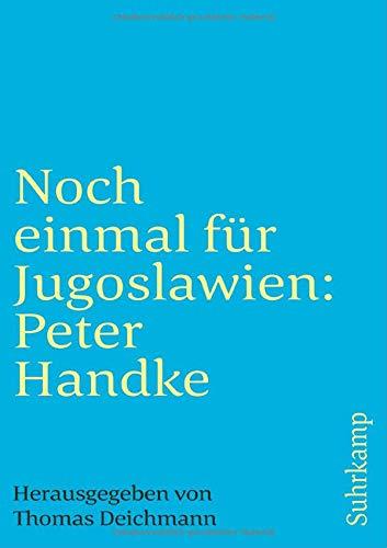 Noch einmal für Jugoslawien: Peter Handke (suhrkamp taschenbuch)