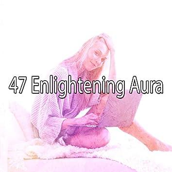 47 Enlightening Aura