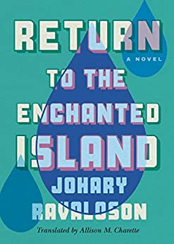 Return to the Enchanted Island: A Novel (English Edition) por [Johary Ravaloson, Allison M. Charette]