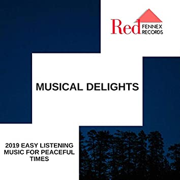 Musical Delights - 2019 Easy Listening Music For Peaceful Times