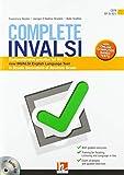 Complete INVALSI. Comprehensive practice for the new INVALSI English language test in Scuola secondaria di secondo grado. Per le Scuole superiori. Con espansione online. Con CD-Audio [Lingua inglese]