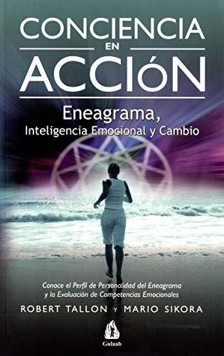 Conciencia en acción: Eneagrama, inteligencia emocional y cambio