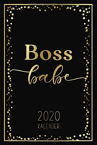 Kalender 2020 Boss Babe: Gold und Schwarz Design | Wochenplaner, Monatsplaner, Terminplaner von Januar bis Dezember 2020 | 1 Woche 2 Seiten | ... zum Planen, Notieren und Organisieren