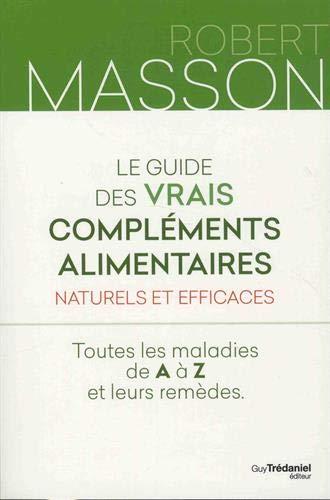 petit un compact Un guide des compléments alimentaires vraiment naturels et efficaces: toutes les maladies de A à Z…