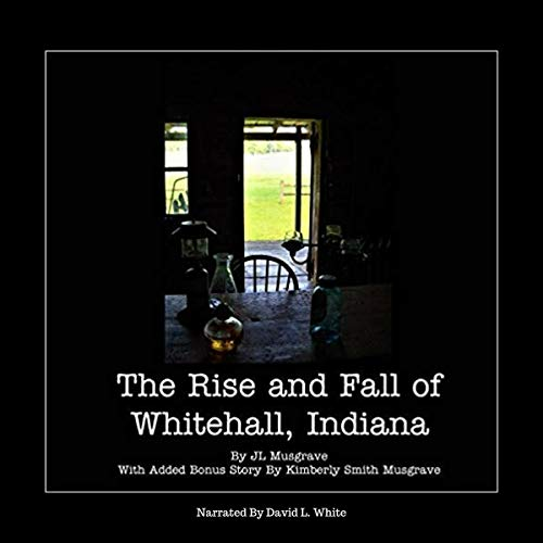 The Rise and Fall of Whitehall, Indiana audiobook cover art