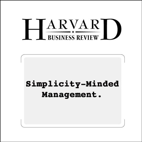 Simplicity-Minded Management (Harvard Business Review) audiobook cover art