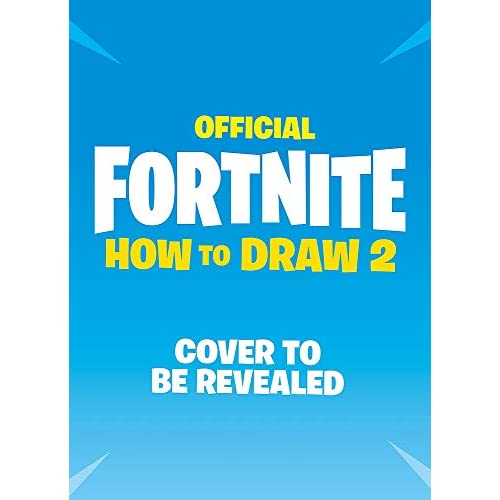 FORTNITE Official How to Draw Volume 2: Over 30 Weapons, Outfits and Items!