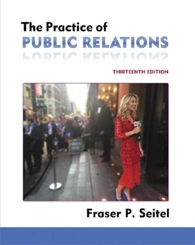 Compare Textbook Prices for Practice of Public Relations, The 13 Edition ISBN 9780134170114 by Seitel, Fraser