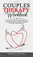 Couples Theraphy Workbook: How To Reconnect With Your Partner Through Honest Communication. Overcome The Anxiety In Relationship And Build A Strong Emotional Intimacy Laying The Foundations For Unconditional Love (Couples Communication)