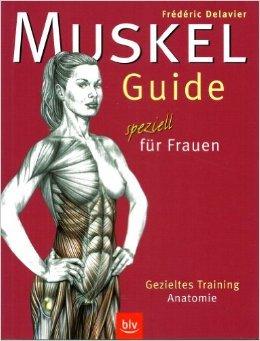 Muskel-Guide speziell fŸr Frauen: Gezieltes Training á Anatomie ( MŠrz 2004 )