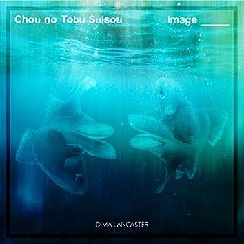 Chou no Tobu Suisou / image _____