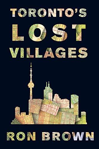 Toronto\'s Lost Villages (English Edition)