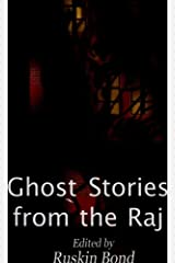 Ghost Stories From The Raj Kindle Edition