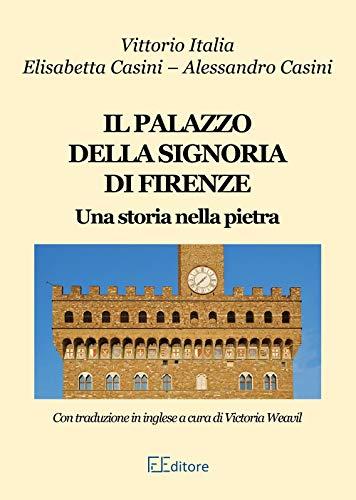 Il palazzo della Signoria di Firenze: Una storia nella pietra