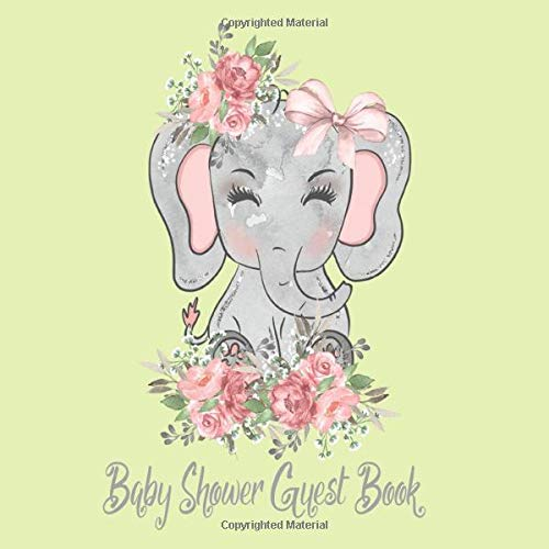 Baby Shower Guest Book: Elephant Pink, Green and Grey Floral Glitter, Welcome Baby Girl , Advice for Parents, Message & Wishes Sign in Guestbook Memory Keepsake with Gift Log