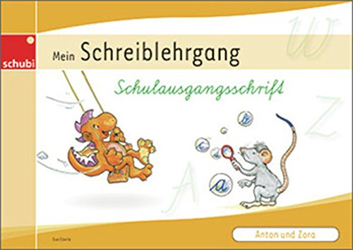Anton & Zora: Anton und Zora: Schreiblehrgang Schulausgangsschrift