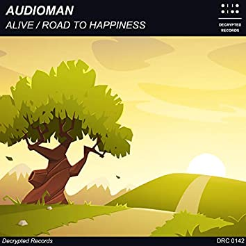 Alive / Road To Happiness