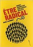 Etre radical - Manuel pragmatique pour radicaux réalistes de Saul Alinsky,Nic Görtz (Préface),Daniel Zamora (Préface) ( 19 janvier 2012 ) - 19/01/2012