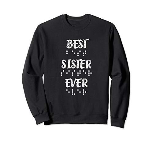 Best Sister Ever In Braille Dots Women Girls Sweatshirt