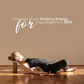 New Age Music Positive Energy for Yoga Beginners 2019